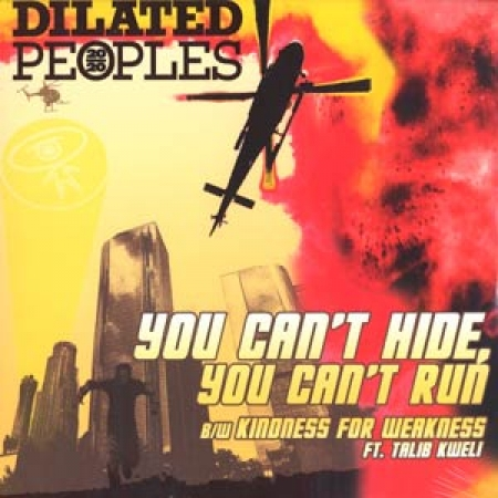 Dilated Peoples ‎– You Can't Hide, You Can't Run