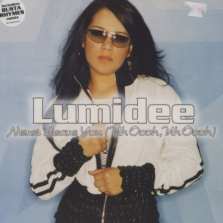 Lumidee ‎– Never Leave You (Uh Oooh, Uh Oooh)