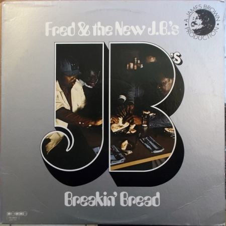 Fred & The New J.B.'s ‎– Breakin' Bread