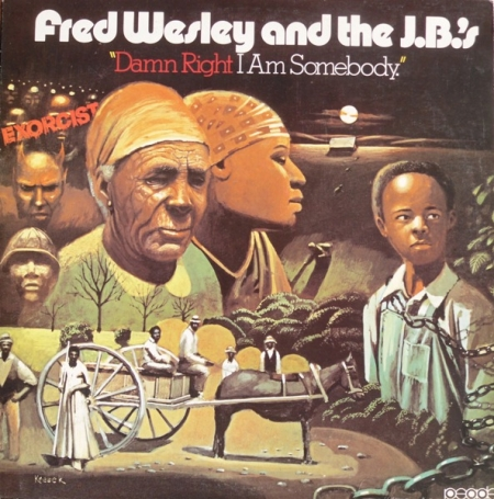 Fred Wesley And J.B.'s, The ‎– Damn Right I Am Somebody