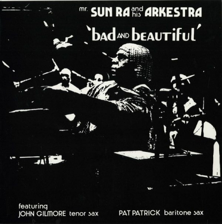 Sun Ra And His Arkestra ‎- Bad And Beautiful