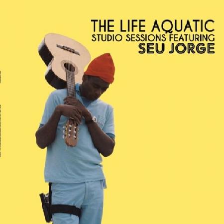 Seu Jorge – The Life Aquatic Studio Sessions