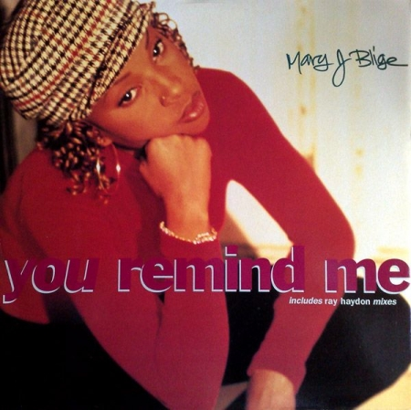 Mary J Blige ?– You Remind Me