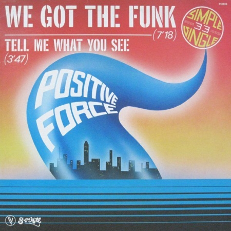 Positive Force ‎– We Got The Funk