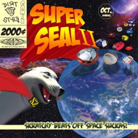 Super Seal II - Skratchy Beats Off Space Suckas!