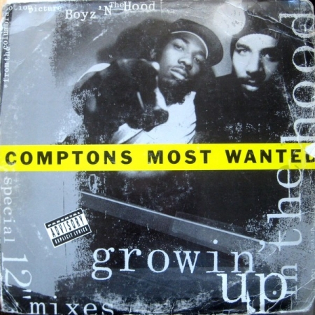 Comptons Most Wanted ‎– Growin' Up In The Hood