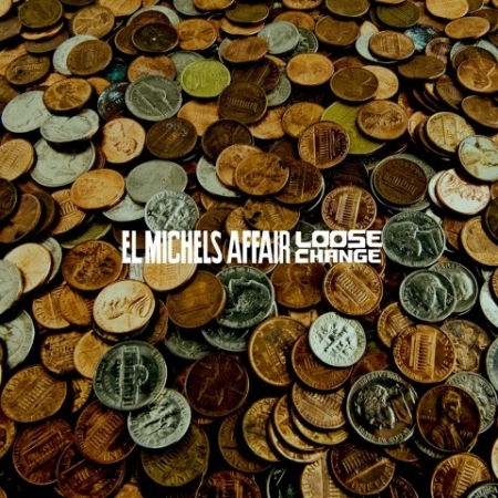 El Michels Affair ‎– Loose Change