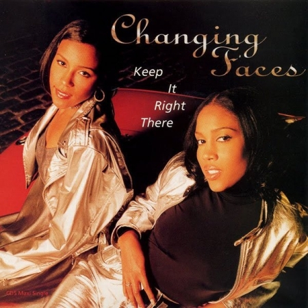 Changing Faces ‎– Keep It Right There