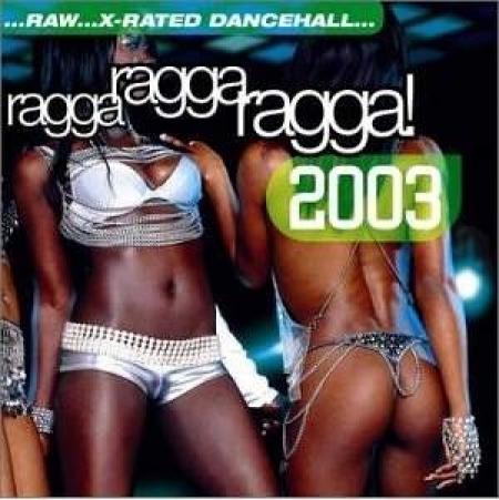 Ragga Ragga Ragga 2003