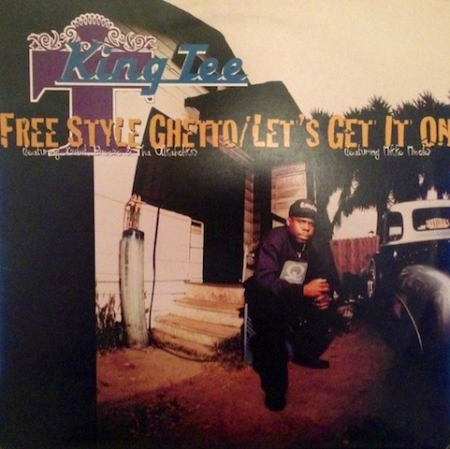 King Tee ‎– Free Style Ghetto / Let's Get It On
