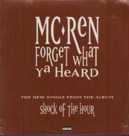MC Ren ?– Forget What Ya Heard