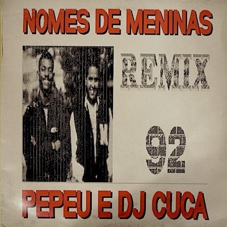 Pepeu & Dj Cuca - Nomes De Meninas (Remix 92)