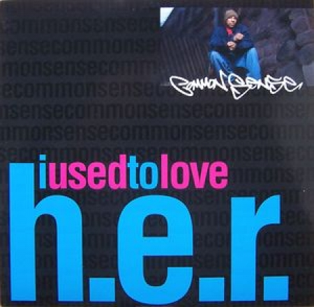 Common Sense ?– I Used To Love H.E.R.