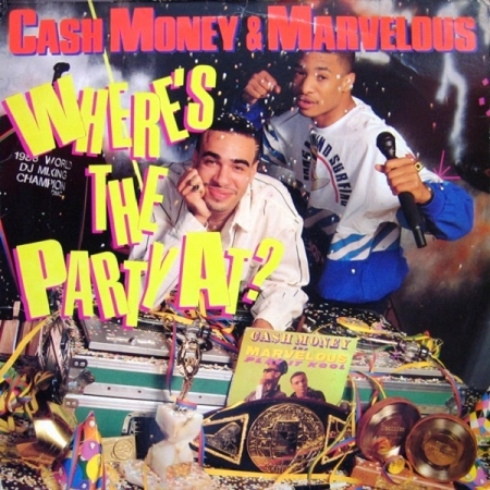 Cash Money & Marvelous – Where's The Party At?