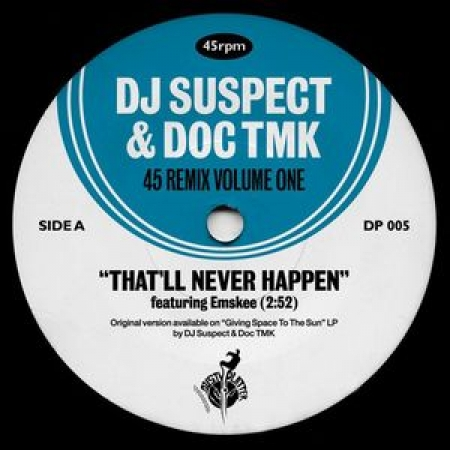 DJ Suspect & Doc Tmk ‎– 45 Remix Volume One: That'll Never Happen (feat. Emskee) / Fresh (fea