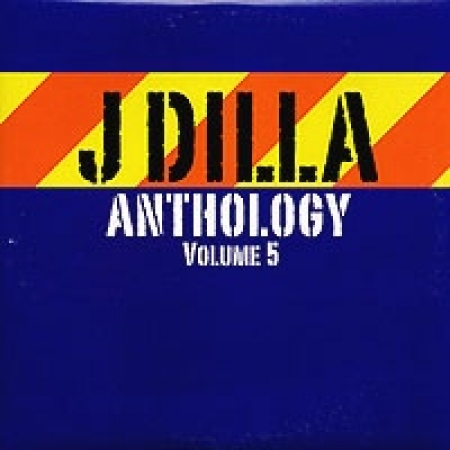 J Dilla ‎– Anthology Volume 5