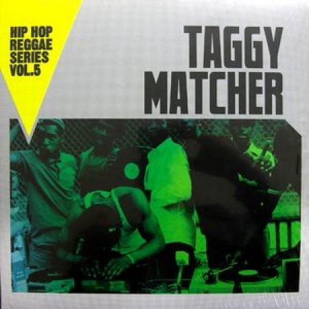 Taggy Matcher ‎– Hip Hop Reggae Series Vol. 5