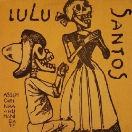 Lulu Santos – Assim Caminha A Humanidade