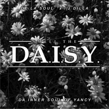 De La Soul x J Dilla – Smell The Da.I.S.Y. (Da Inner Soul Of Yancey)