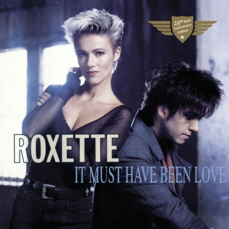 Roxette ?– It Must Have Been Love