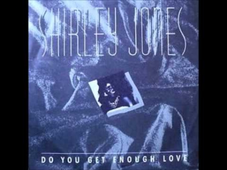 Shirley Jones ?– Do You Get Enough Love