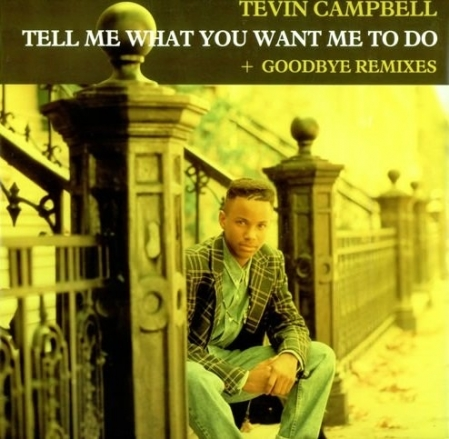 Tevin Campbell ‎– Tell Me What You Want Me To Do / Goodbye