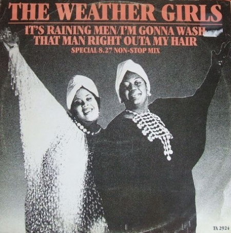 The Weather Girls ?– Its Raining Men / Im Gonna Wash That Man Right Outa My Hair (Special Ve