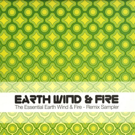 Earth Wind & Fire ?– The Essential Earth Wind & Fire - Remix Sampler