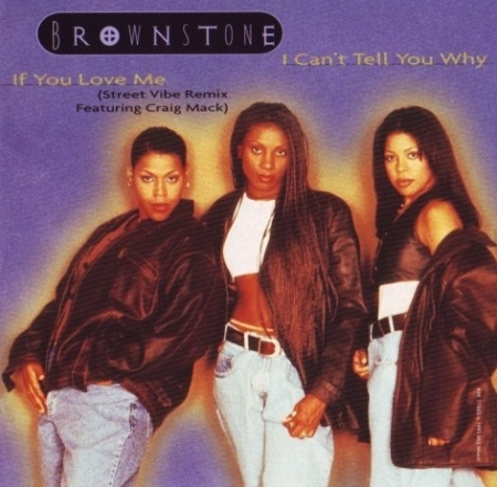 Brownstone ‎– I Cant Tell You Why / If You Love Me (Street Vibe Remix Featuring Craig Mack