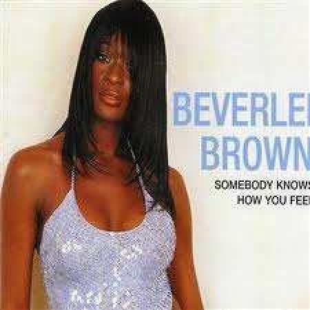 Beverlei Brown ‎– Somebody Knows How You Feel