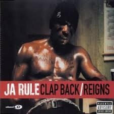 Ja Rule ?– Clap Back / Reigns