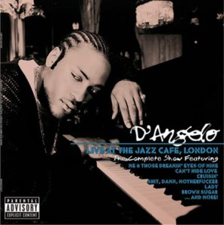 Dangelo ?– Live At The Jazz Cafe, London: The Complete Show (Explicit Version)