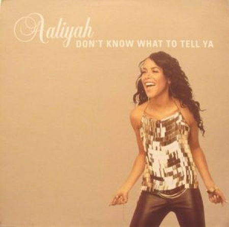 Aaliyah ‎– Don't Know What To Tell Ya
