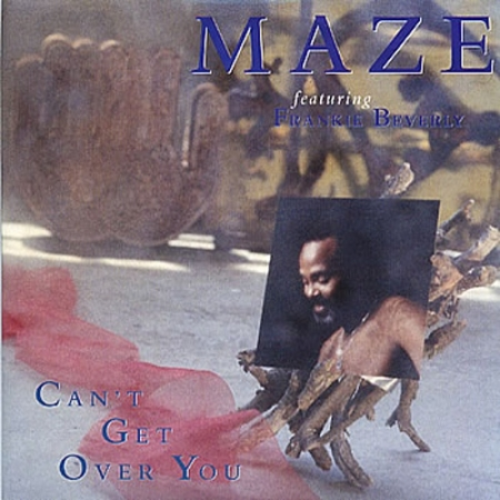 Maze Featuring Frankie Beverly ‎– Can't Get Over You