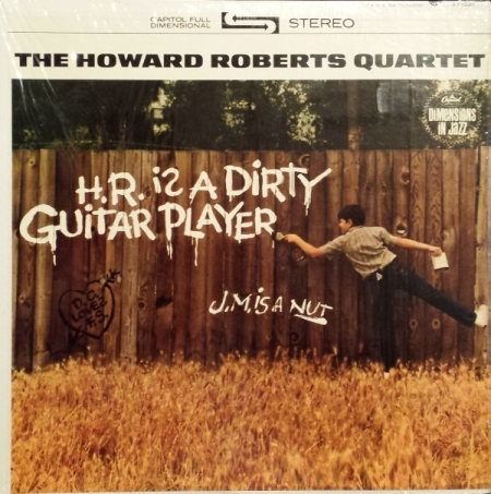 The Howard Roberts Quartet ‎– H.R. Is A Dirty Guitar Player