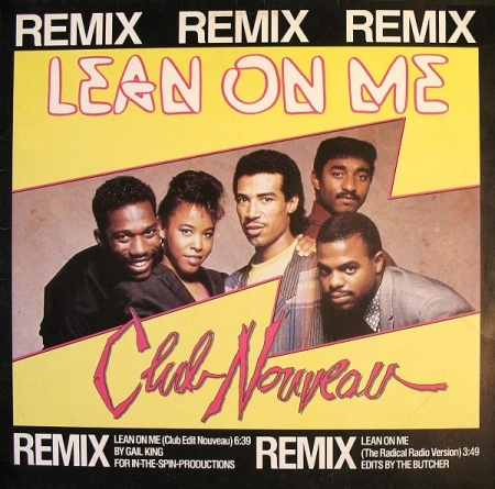 Club Nouveau ‎– Lean On Me (Remix)