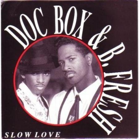 Doc Box & B. Fresh ?– Slow Love