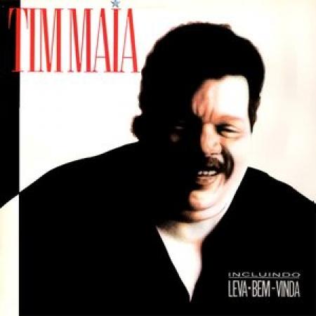 Tim Maia ?– Tim Maia Incluindo Leva - Bem - Vinda