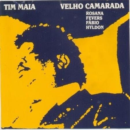 Tim Maia – Velho Camarada