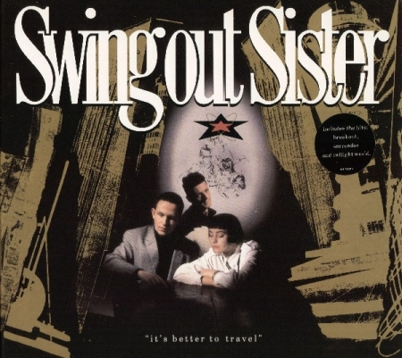Swing Out Sister ?– It's Better To Travel