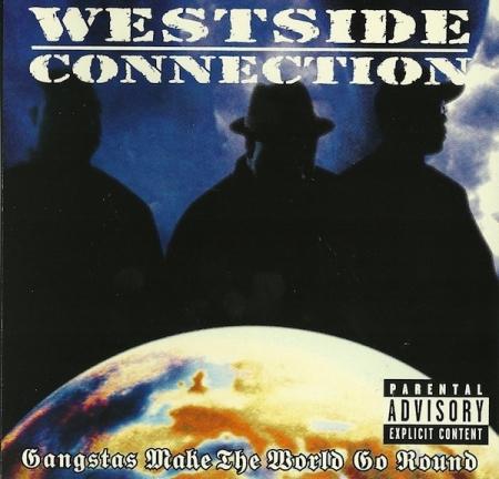 Westside Connection ?– Gangstas Make The World Go Round