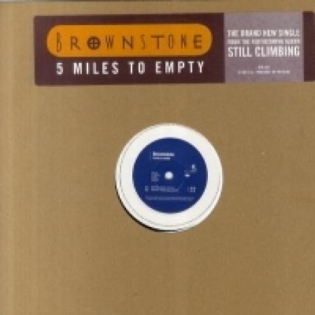 Brownstone ?– 5 Miles To Empty