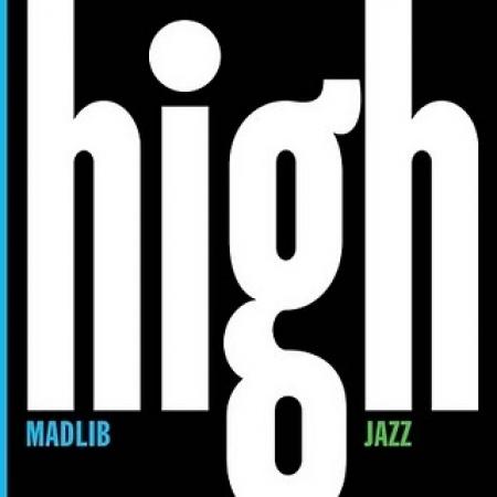 Madlib - High Jazz