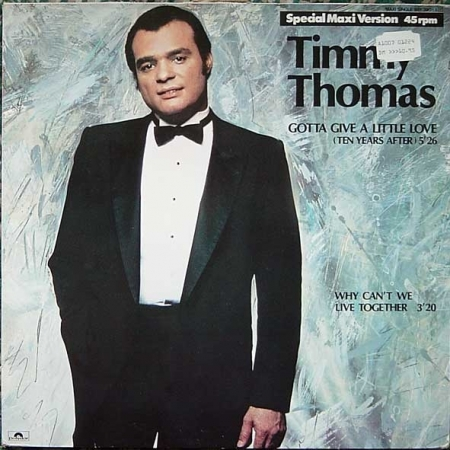 Timmy Thomas ‎– Gotta Give A Little Love (Ten Years After) / Why Can't We Live Together