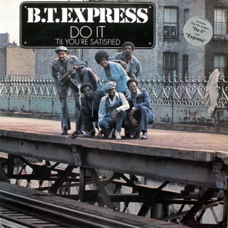 B.T. Express ‎– Do It 'Til You're Satisfied