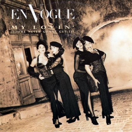 En Vogue – My Lovin' (You're Never Gonna Get It)