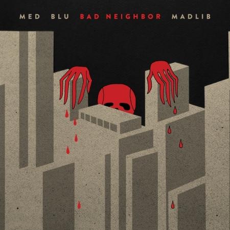 Med Blu Madlib - Bad Neighbor