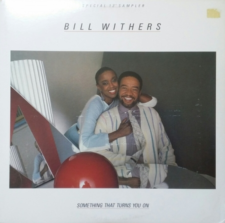 Bill Withers ‎– Something That Turns You On