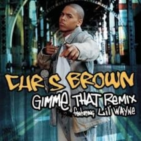 Chris Brown ‎– Gimme That Remix