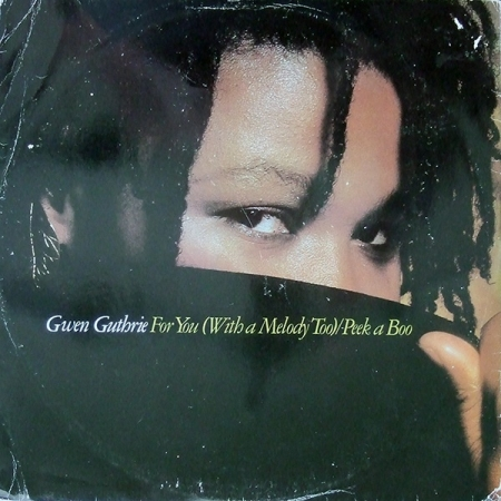 Gwen Guthrie ?– For You (With A Melody Too) Remix / Peek A Boo